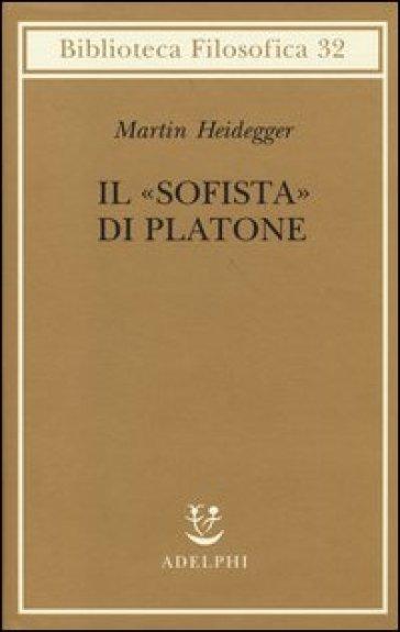 Il «Sofista» di Platone - Martin Heidegger |