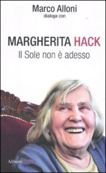 Il Sole non è adesso - Margherita Hack  