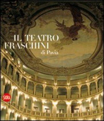 Il Teatro Fraschini di Pavia - Susanna Zatti |