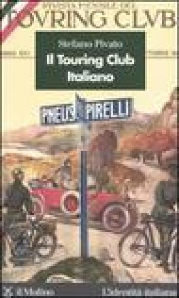 Il Touring Club Italiano - Stefano Pivato pdf epub