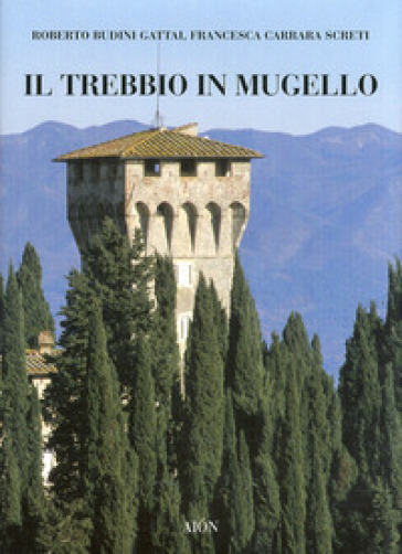Il Trebbio in Mugello - Francesca Carrara Screti   Rochesterscifianimecon.com