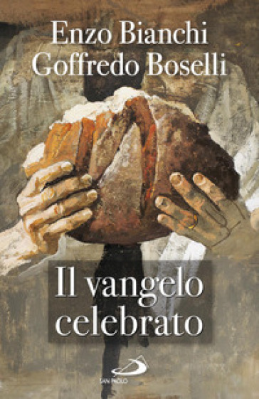 Il Vangelo celebrato - Enzo Bianchi | Rochesterscifianimecon.com