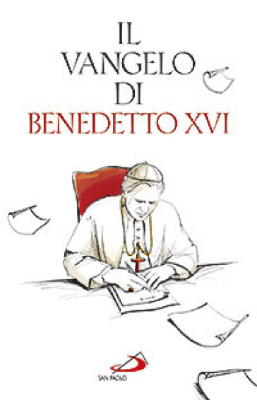 Il Vangelo di Benedetto XVI - Benedetto XVI (Papa Joseph Ratzinger)  