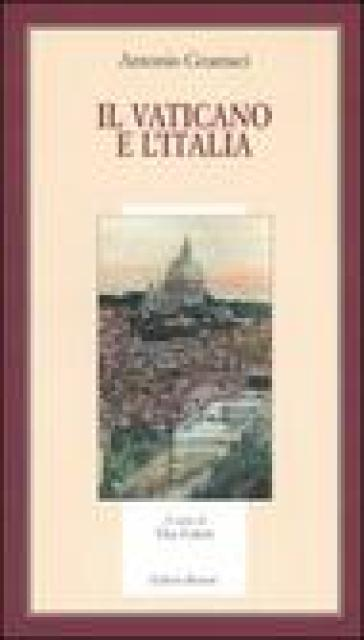 Il Vaticano e l'Italia - Antonio Gramsci |