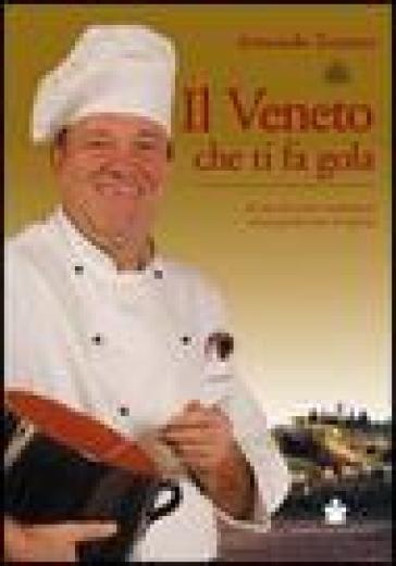 Il Veneto che ti fa gola - Armando Zanotto | Rochesterscifianimecon.com