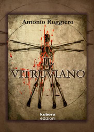 Il Vitruviano - Antonio Ruggiero | Jonathanterrington.com