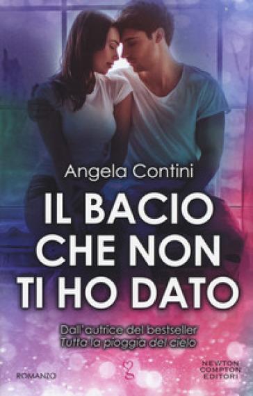 Il bacio che non ti ho dato - Angela Contini | Thecosgala.com