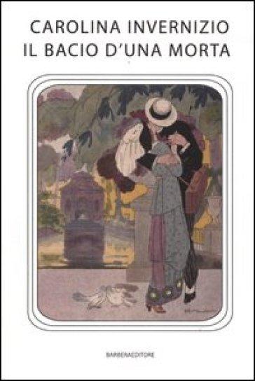 Il bacio d'una morta - Carolina Invernizio | Kritjur.org