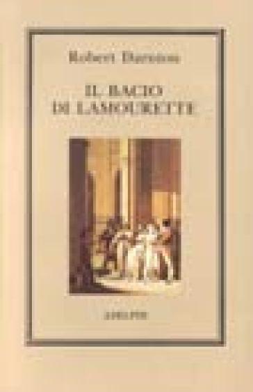 Il bacio di Lamourette - Robert Darnton |