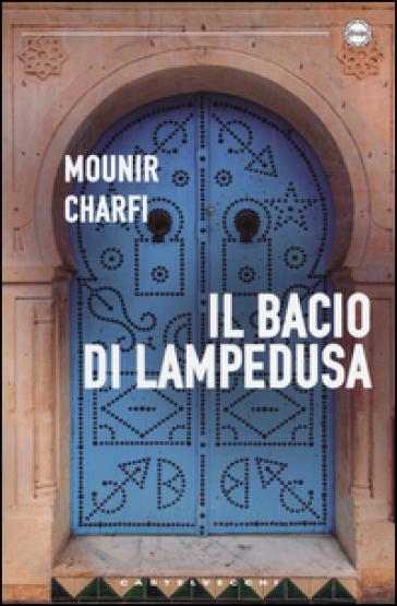 Il bacio di Lampedusa - Mounir Charfi  