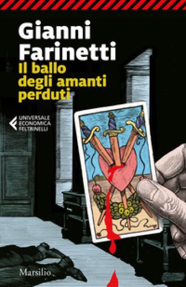 Il ballo degli amanti perduti - Gianni Farinetti |