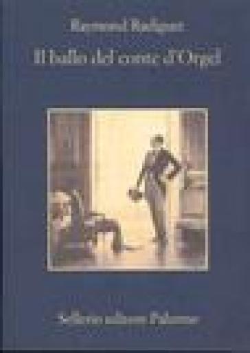 Il ballo del conte d'Orgel - Raymond Radiguet | Ericsfund.org