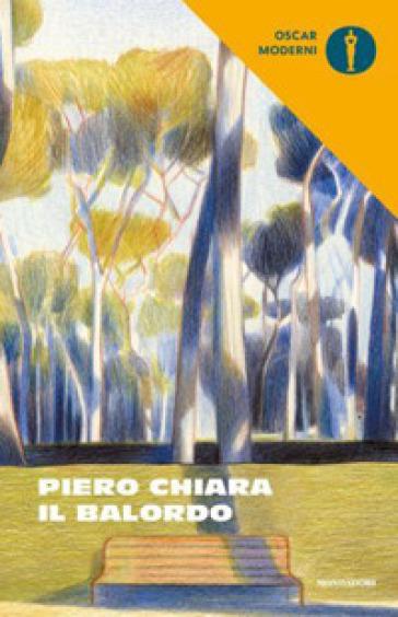 Il balordo - Piero Chiara   Thecosgala.com