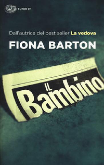 Il bambino - Fiona Barton |