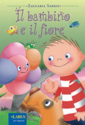 Il bambino e il fiore - Zaccaria Sakkis  