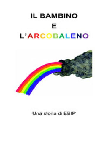 Il bambino e l'arcobaleno - LORENZO PANZIRONI  