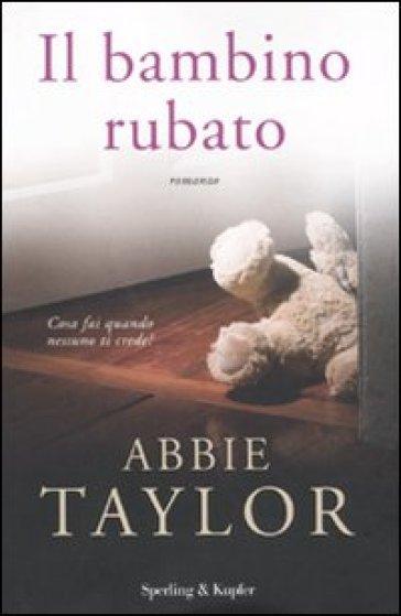 Il bambino rubato - Abbie Taylor pdf epub