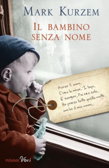 Il bambino senza nome - Mark Kurzem | Rochesterscifianimecon.com