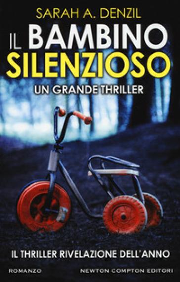 Il bambino silenzioso - Sarah A. Denzil |