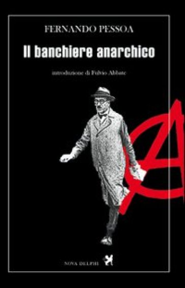 Il banchiere anarchico - Fernando Pessoa | Jonathanterrington.com
