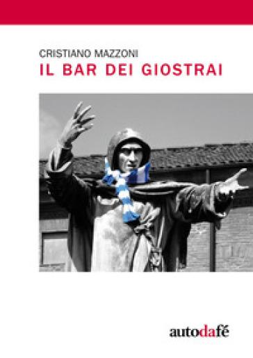 Il bar dei Giostrai - Cristiano Mazzoni |