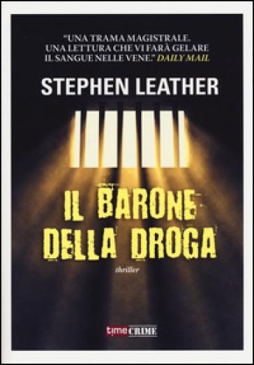 Il barone della droga - Stephen Leather  