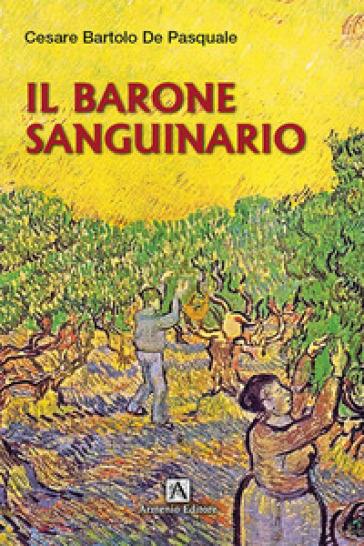Il barone sanguinario - Cesare Bartolo De Pasquale |