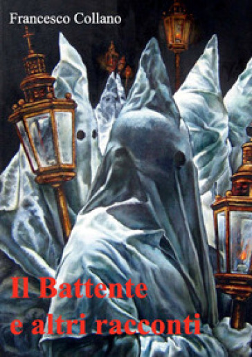 Il battente e altri racconti - Francesco Collano | Kritjur.org