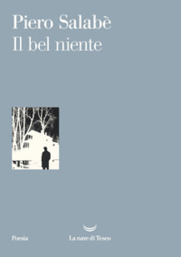 Il bel niente - Piero Salabè |