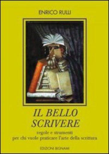 Il bello scrivere - Enrico Rulli   Rochesterscifianimecon.com