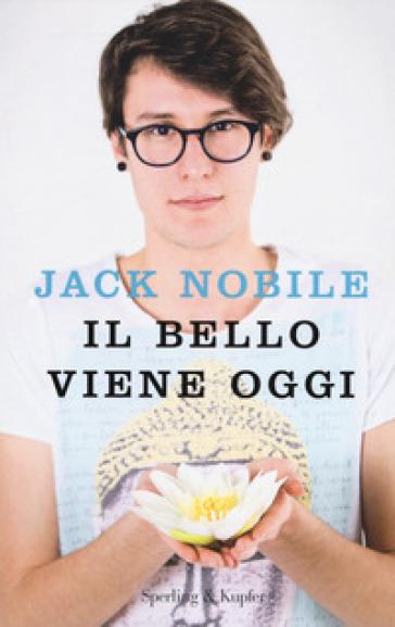 Il bello viene oggi - Jack Nobile   Thecosgala.com