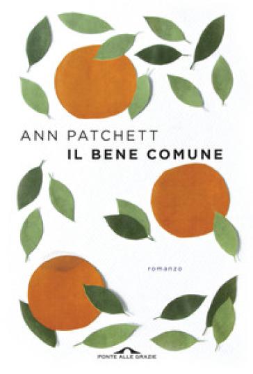 Il bene comune - Ann Patchett |