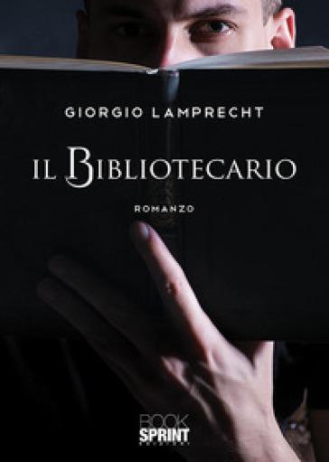Il bibliotecario - Giorgio Lamprecht pdf epub