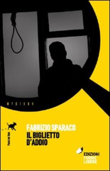 Il biglietto d'addio - Fabrizio Sparaco | Jonathanterrington.com