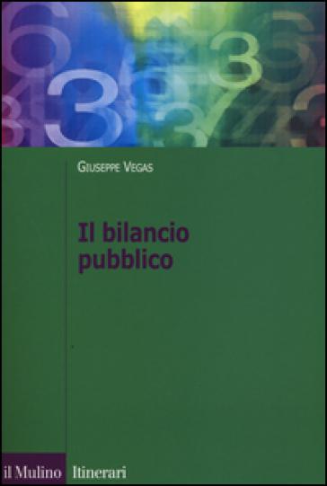 Il bilancio pubblico - Giuseppe Vegas |