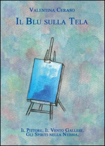 Il blu sulla tela - Valentina Ceraso | Kritjur.org