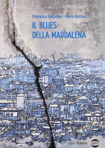 Il blues della Maddalena - Francesco Cozzolino |
