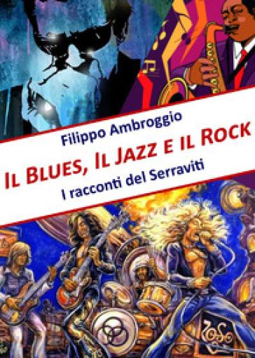 Il blues, il jazz e il rock - Filippo Ambroggio pdf epub