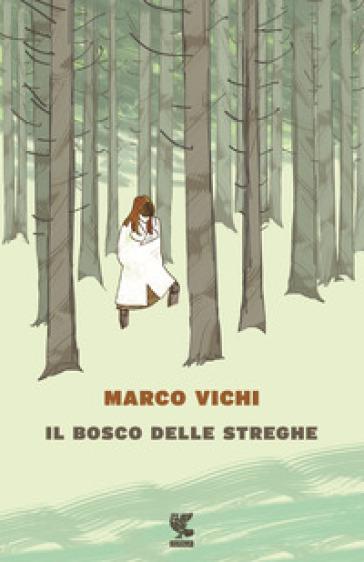 Il bosco delle streghe - Marco Vichi | Kritjur.org