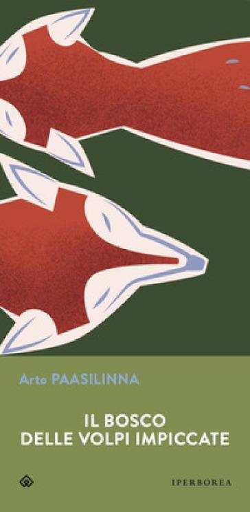 Il bosco delle volpi impiccate - Arto Paasilinna |