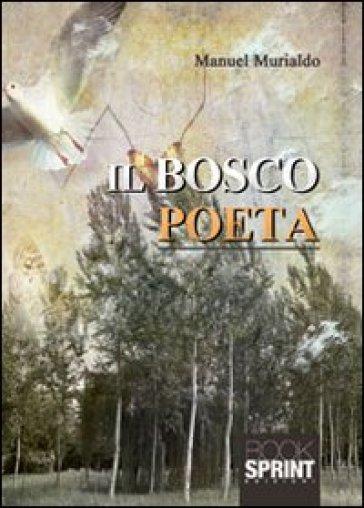 Il bosco poeta - Manuel Murialdo  