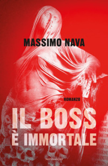 Il boss è immortale - Massimo Nava  