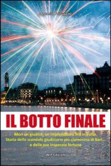Il botto finale - Antonio Perruggini  