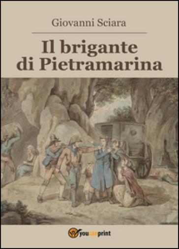 Il brigante di Pietramarina - Giovanni Sciàra |