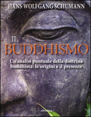 Il buddhismo - Hans W. Schumann |