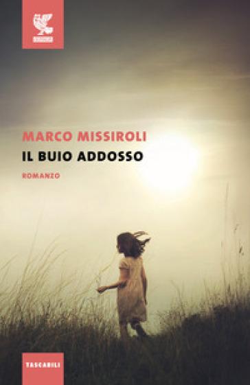 Il buio addosso - Marco Missiroli |