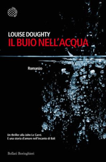 Il buio nell'acqua - Louise Doughty |