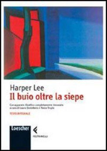 Il buio oltre la siepe - Harper Lee |