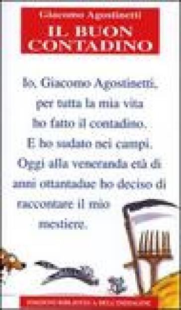 Il buon contadino - Giacomo Agostinetti |