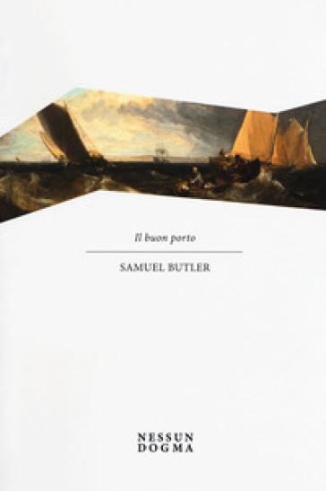 Il buon porto - Samuel Butler  